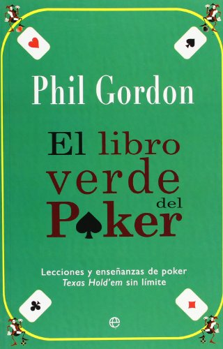 El libro verde del poker / The Green Book of Poker: Lecciones Y Ensenanzas De Poker Texas Hold'em Sin Limite / Poker Lessons and Teachings of Texas Hold'em Without Limit