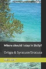 Where should I stay in Sicily? Ortigia & Syracuse/Siracusa Paperback