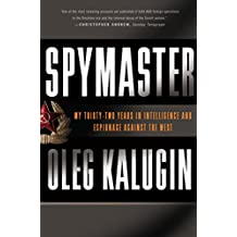 Spymaster: My Thirty-two Years in Intelligence and Espionage Against the West (English Edition)
