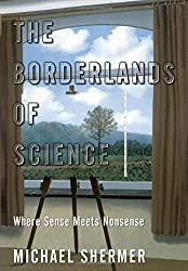 The Borderlands of Science: Where Sense Meets Nonsense by Michael Shermer (2003-02-13)
