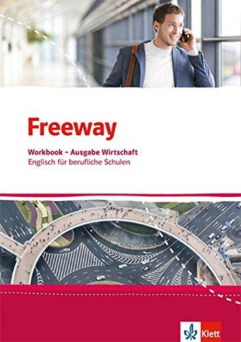 Freeway Wirtschaft. Englisch für berufliche Schulen: Workbook mit Lösungen zum Download (Freeway. Englisch für berufliche Schulen. Ausgabe ab 2016)