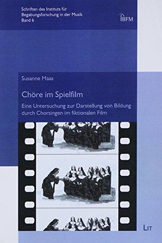 Chöre im Spielfilm: Eine Untersuchung zur Darstellung von Bildung durch Chorsingen im fiktionalen Film