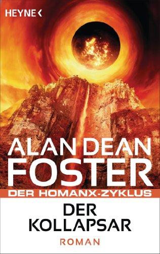 Der Kollapsar: Der Homanx-Zyklus - Roman (Die Homanx-Reihe 10)