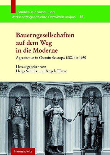 bauerngesellschaften-auf-dem-weg-in-die-moderne-agrarismus-in-ostmitteleuropa-1880-bis-1960