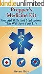 Prepper's Medicine Kit: First Aid Ski...