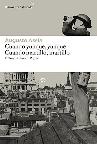 Cuando yunque, yunque. Cuando martillo, martillo (Libros del Asteroide nº 142) por Augusto Assía