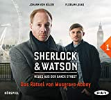 Sherlock & Watson - Neues aus der Baker Street: Fall 01: Das Rätsel von Musgrave Abbey