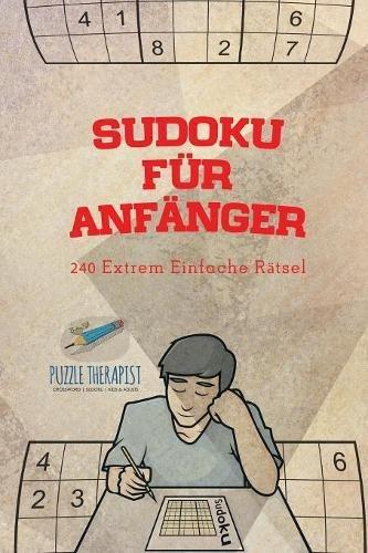 Sudoku für Anfänger | 240 Extrem Einfache Rätsel (Einfache Sudoku Für Kinder)