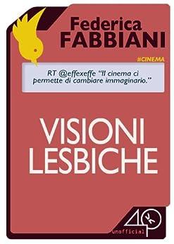 Visioni Lesbiche di [Fabbiani Federica]