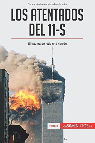 Los atentados del 11-S: El trauma de toda una nación por 50Minutos.Es
