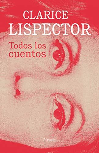 Todos Los Cuentos (Biblioteca Clarice Lispector)