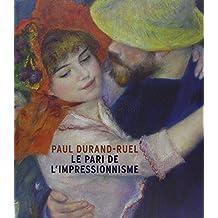 Paul Durand-Ruel : Le pari de l'impressionnisme