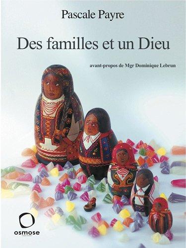 Des familles et un Dieu par Pascale Payre