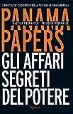 Panama Papers: Gli affari segreti del potere
