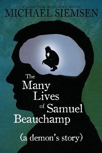 The Many Lives of Samuel Beauchamp (a Demon's Story) by Michael Siemsen (2013-11-12)
