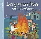 Telecharger Livres Les grandes fetes des chretiens (PDF,EPUB,MOBI) gratuits en Francaise