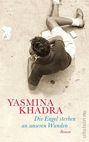 Buchseite und Rezensionen zu 'Die Engel sterben an unseren Wunden: Roman' von Yasmina Khadra