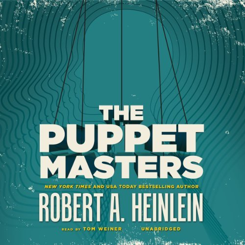 The Puppet Masters by Robert A. Heinlein (2013-11-15)