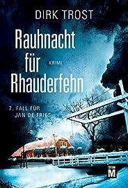 Rauhnacht für Rhauderfehn - Ostfriesland-Krimi (Jan de Fries 7)