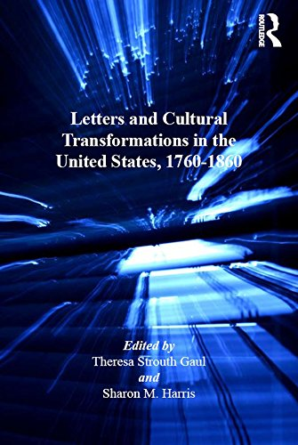 Letters and Cultural Transformations in the United States, 1760-1860 (English Edition)