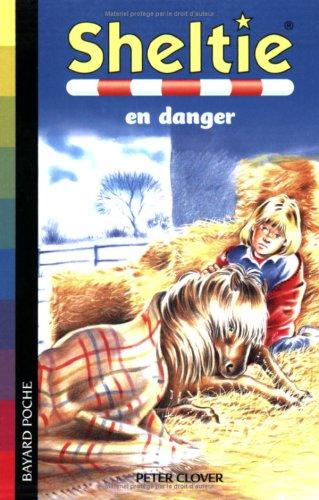 Sheltie, Tome 6 : Sheltie en danger par Peter Clover