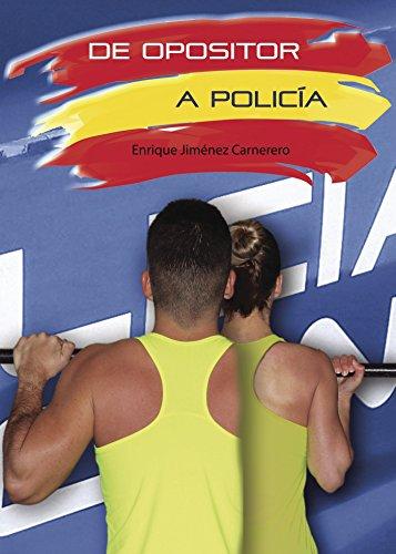 De opositor a policía por Enrique Jimenez Carnerero