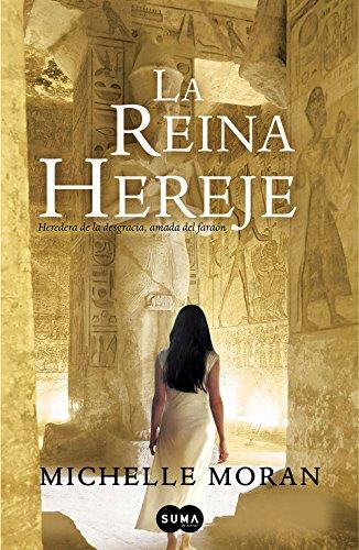 La reina hereje: Heredera de la desgracia, amada del faraón (FUERA DE COLECCION SUMA.)