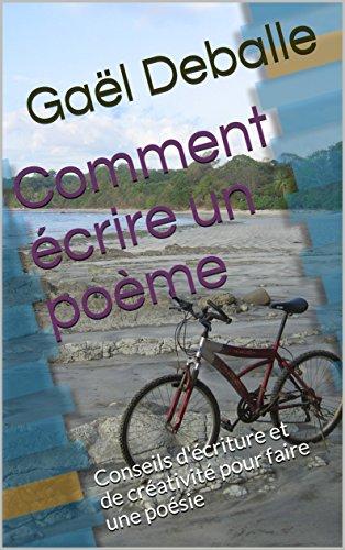 Descargar Libro Comment écrire un poème: Conseils d'écriture et de créativité pour faire une poésie de Gaël Deballe