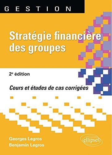 Strategie Financière des Groupes par Georges Legros