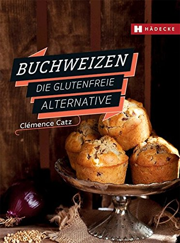 Buchweizen: Die glutenfreie Alternative