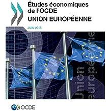 Etudes Economiques de L'Ocde: Union Europeenne 2016