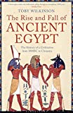 The Rise and Fall of Ancient Egypt von Toby Wilkinson