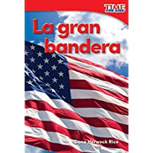 La gran bandera (Grand Old Flag) (TIME FOR KIDS® Nonfiction Readers)