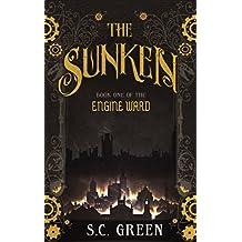 The Sunken: a dark steampunk fantasy (Engine Ward Book 1)