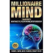 Millionaire Mind: 3 Manuscripts - Money Mastery, Passive Income, Entrepreneurship (English Edition)