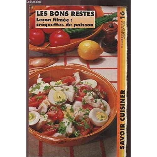 SAVOIR CUISINER (supplément n°16) : LES BONS RESTES LECON FILMEE : CROQUETTES DE POISSON.