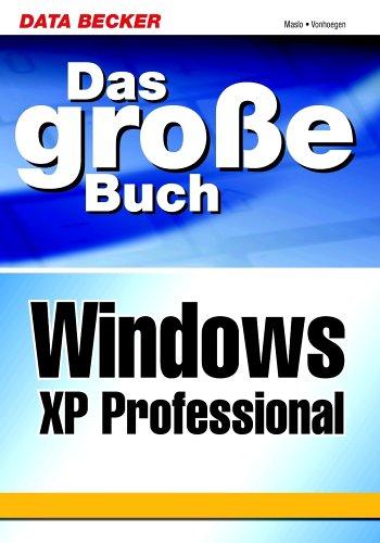 Das große Buch Windows XP Professional