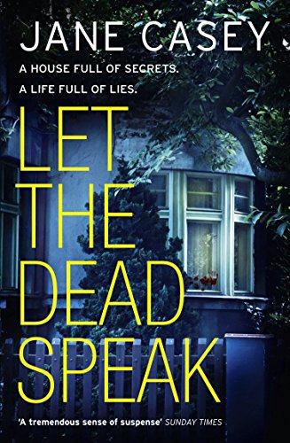 Let the Dead Speak: A Maeve Kerrigan crime thriller (Maeve Kerrigan, Book 7) by [Casey, Jane]
