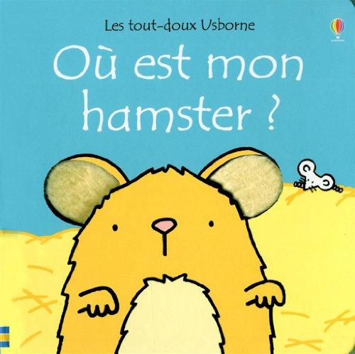 Où est mon hamster ? par Fiona Watt, Rachel Wells