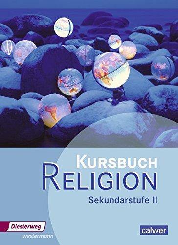 Kursbuch Religion Sekundarstufe II - Ausgabe 2014: Schülerband
