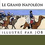 Le grand Napoléon: illustré par JOB