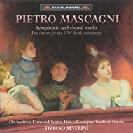 Mascagni, P.: Symphonic and Choral Works