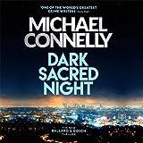Dark Sacred Night: A Ballard and Bosch Thriller