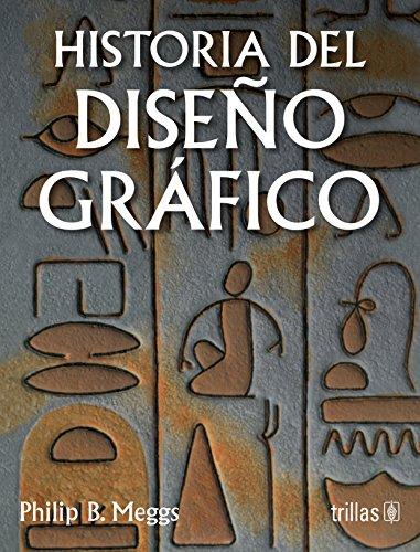 Historia del diseno grafico / A History of Graphic Design