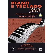 Piano e Teclado Fácil. Método Prático Para Principiantes (+ CD-ROM)
