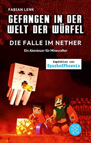 Gefangen in der Welt der Würfel. Die Falle im Nether. Ein Abenteuer für Minecrafter (Minecraft-Roman)
