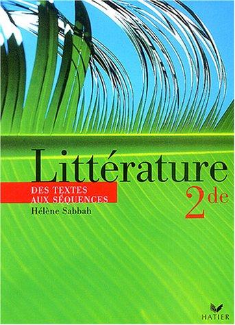 Littérature 2nde, des textes aux séquences : Livre de l'élève