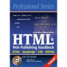 HTML & Web-Publishing Handbuch. HTML, JavaScript, CSS, DHTML