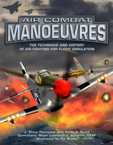Air Combat Manoeuvres: The Technique and History of Air Fighting for Flight Simulation (Air-combat-spiele Pc)