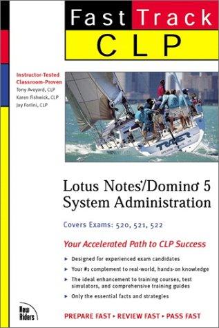 CLP Fast Track: Lotus Notes/Domino 5 System Administration por Tony Aveyard